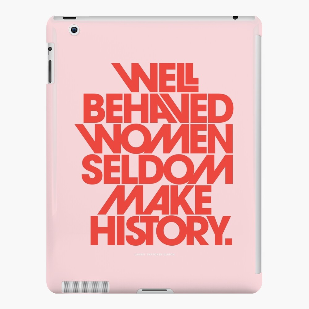 Well Behaved Women Seldom Make History (Pink & Red Version) iPad Case & Skin