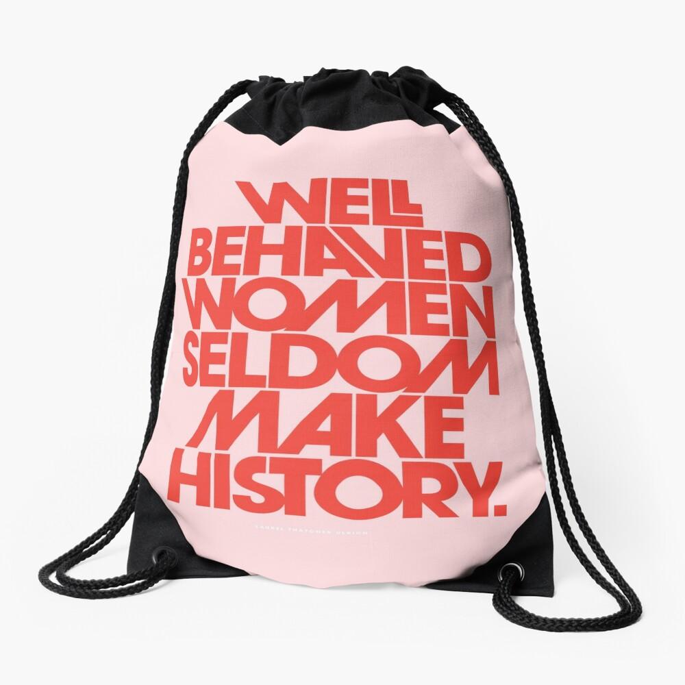 Well Behaved Women Seldom Make History (Pink & Red Version) Drawstring Bag