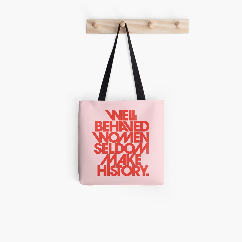 Well Behaved Women Seldom Make History (Pink & Red Version) Tote Bag