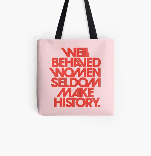 Well Behaved Women Seldom Make History (Pink & Red Version) All Over Print Tote Bag
