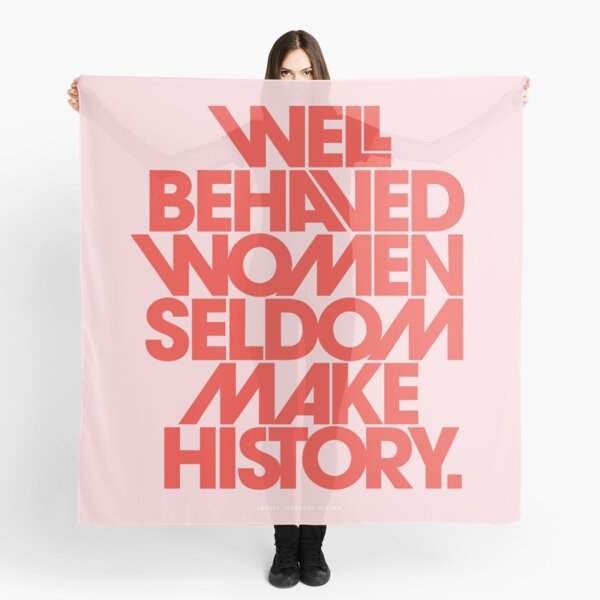 Well Behaved Women Seldom Make History (Pink & Red Version) Scarf