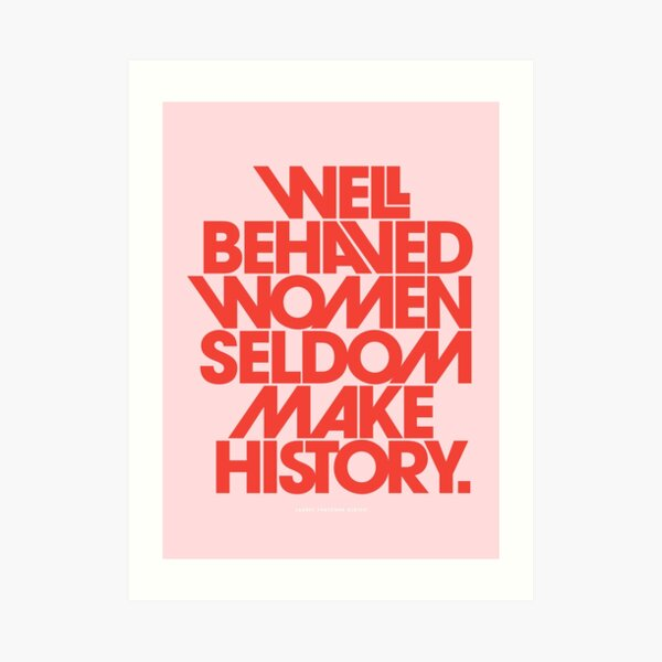 Well Behaved Women Seldom Make History (Pink & Red Version) Art Print