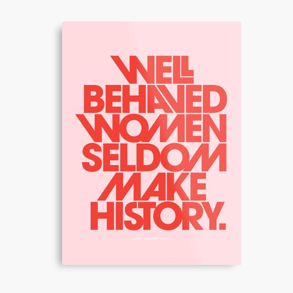 Well Behaved Women Seldom Make History (Pink & Red Version) Metal Print