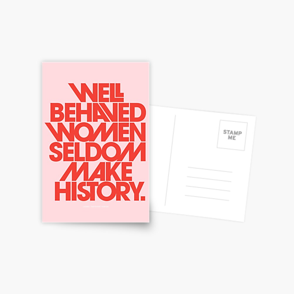 Well Behaved Women Seldom Make History (Pink & Red Version) Postcard