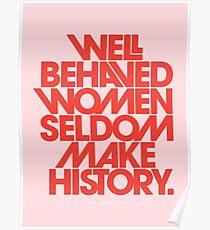 Póster Mujeres con buen comportamiento en pocas ocasiones hacen historia (versión rosa y roja)
