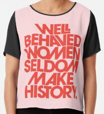 Well Behaved Women Seldom Make History (Pink & Red Version) Chiffon Top