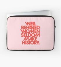 Well Behaved Women Seldom Make History (Pink & Red Version) Laptop Sleeve