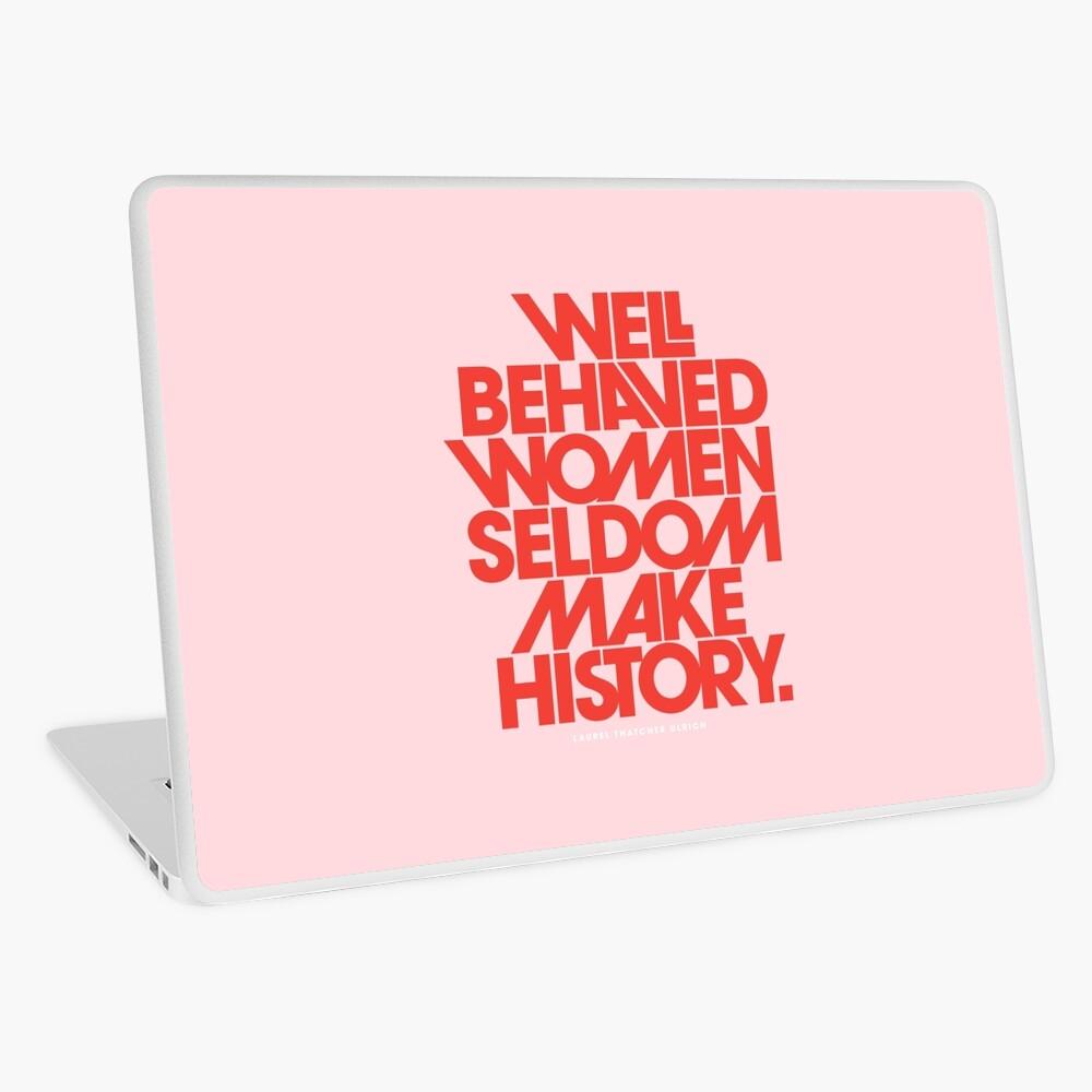 Well Behaved Women Seldom Make History (Pink & Red Version) Laptop Skin