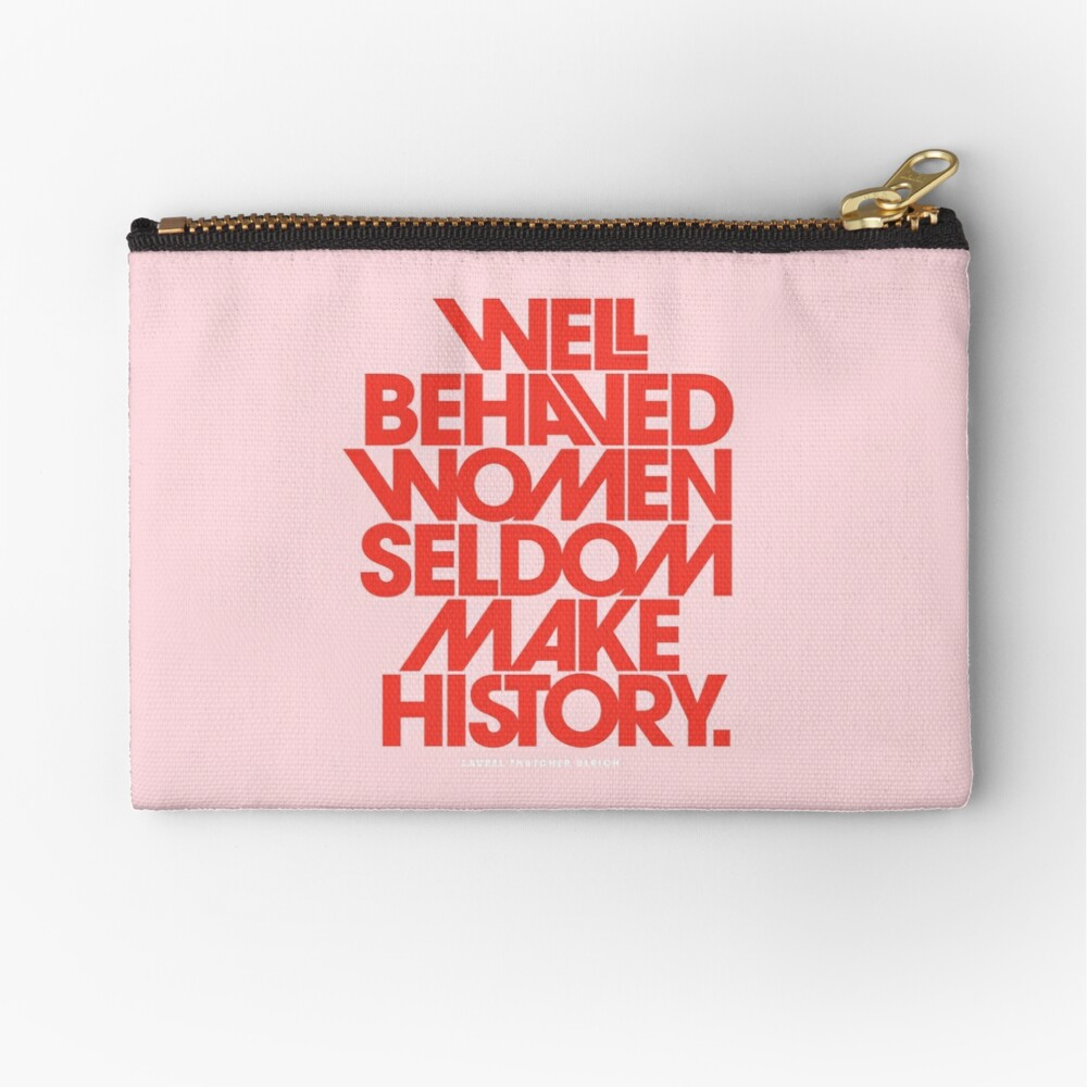 Well Behaved Women Seldom Make History (Pink & Red Version) Zipper Pouch