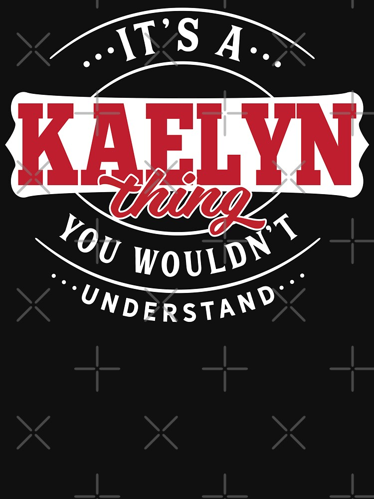 Kaelyn Thing You Wouldn't Understand by wantneedlove