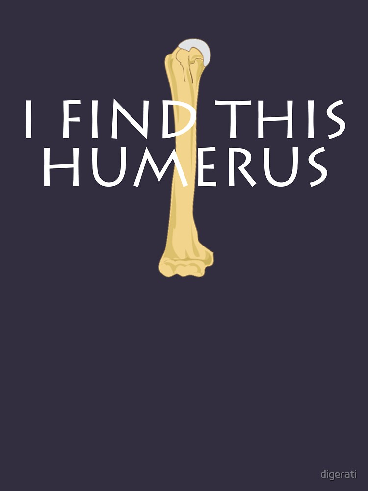 I find this humerus by digerati