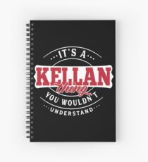 It's a KELLAN Thing You Wouldn't Understand T-Shirt & Merchandise Spiral Notebook