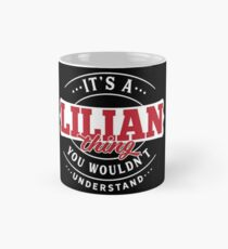It's a LILIAN Thing You Wouldn't Understand T-Shirt & Merchandise Classic Mug
