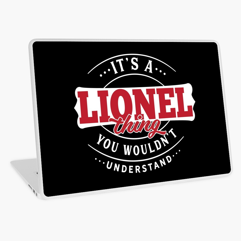 It's a LIONEL Thing You Wouldn't Understand T-Shirt & Merchandise Laptop Skin