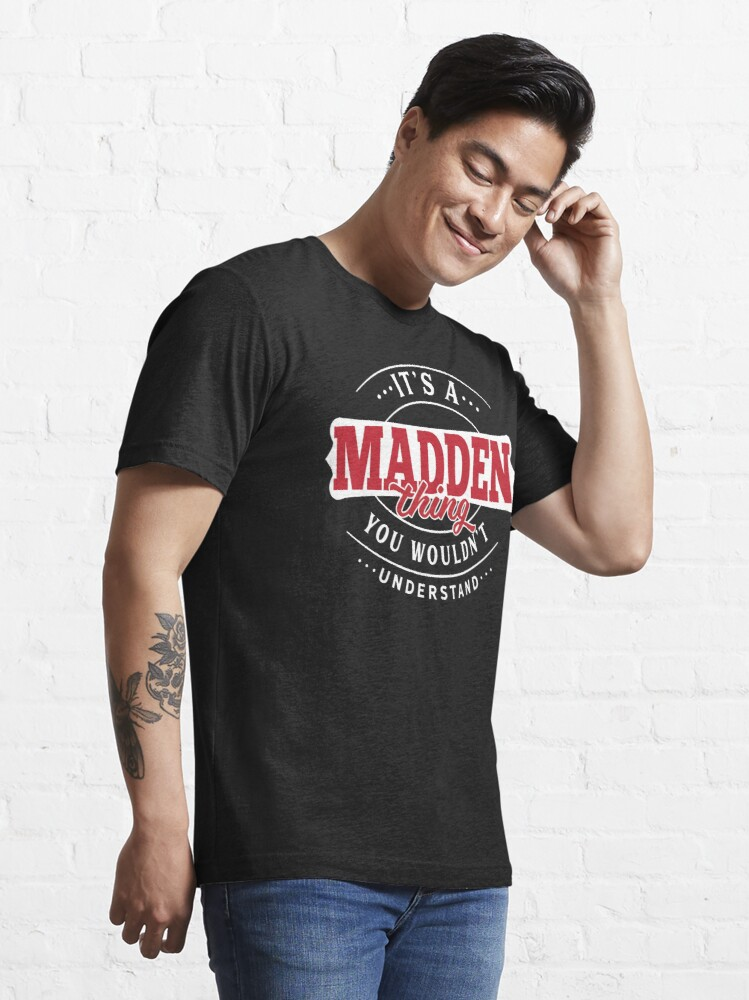 Alternate view of Madden Thing You Wouldn't Understand Essential T-Shirt