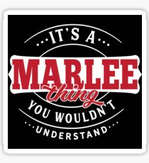 It's a MARLEE Thing You Wouldn't Understand T-Shirt & Merchandise Sticker