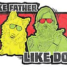 Like Father Like Dog by JonahVD