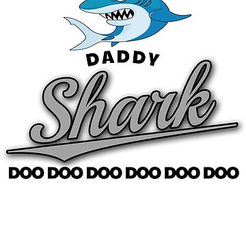 Daddy Shark  by Slackr