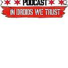 In Droids We Trust by DroidsCanada