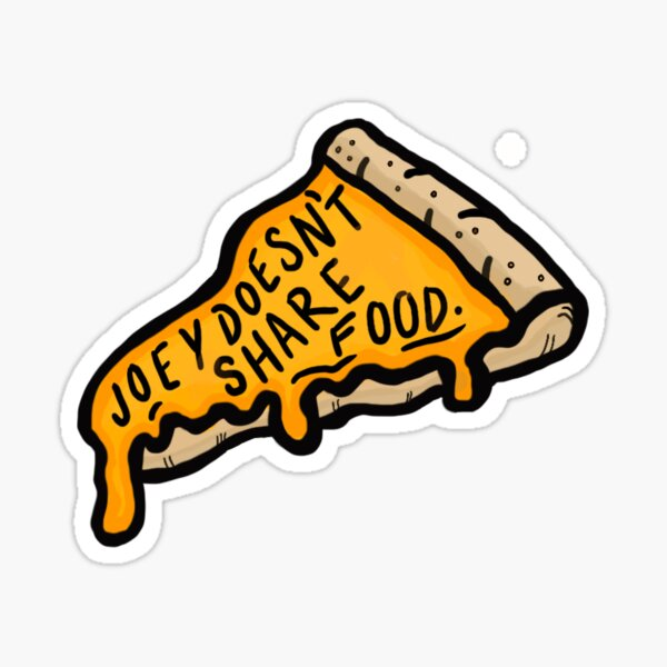 Joey Doesn't Share Food! Sticker