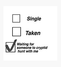 """""""Waiting for someone to Cryptid Hunt with Me"""" Photographic Print"""