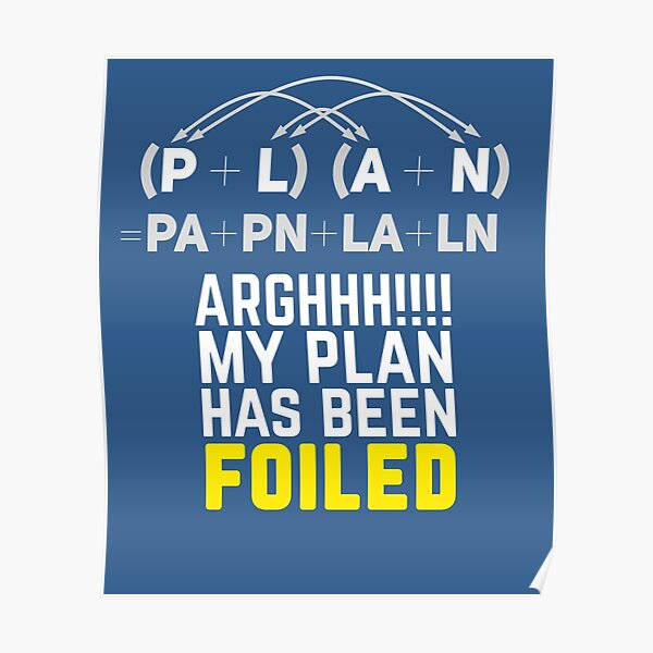 My Plan Has Been Foiled Funny Math Pun Poster