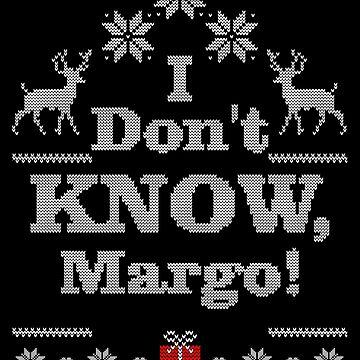 I don't know, Margo! - Christmas Vacation by flara123