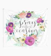 Pray Without Ceasing Wall Tapestry