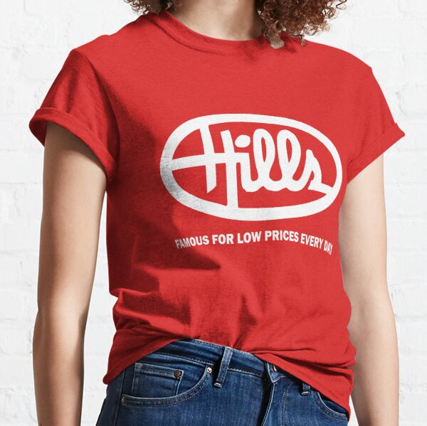 Hills Department Store Famous For Low Prices Everyday Classic T-Shirt