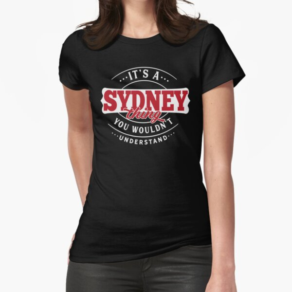 Sydney Thing You Wouldn't Understand Fitted T-Shirt