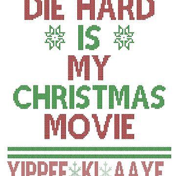 Die Hard is my Christmas Movie! by ClassicClothing