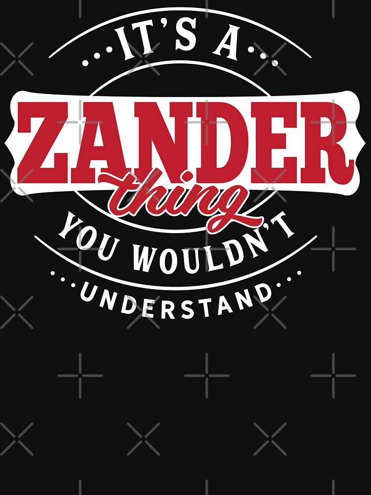 Zander Thing You Wouldn't Understand by wantneedlove