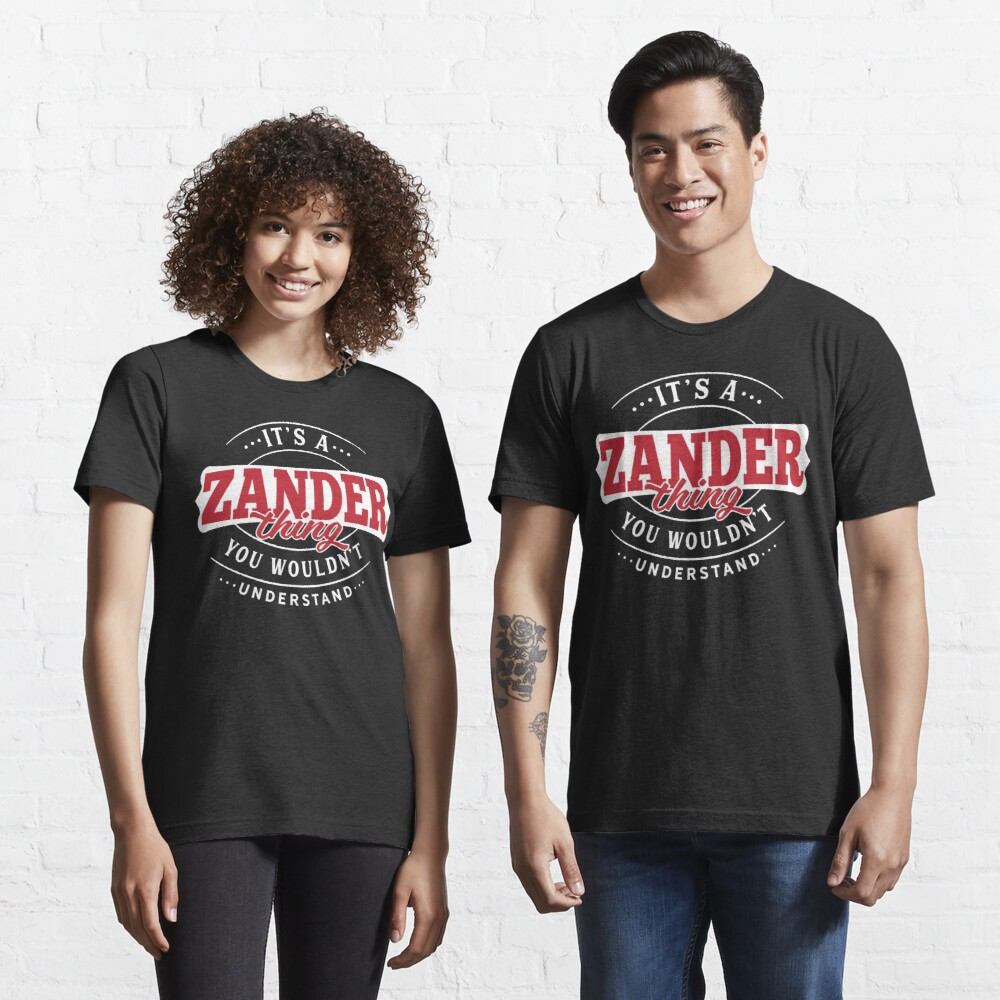 Zander Thing You Wouldn't Understand Essential T-Shirt