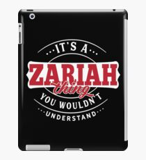 It's a ZARIAH Thing You Wouldn't Understand T-Shirt & Merchandise iPad Case/Skin