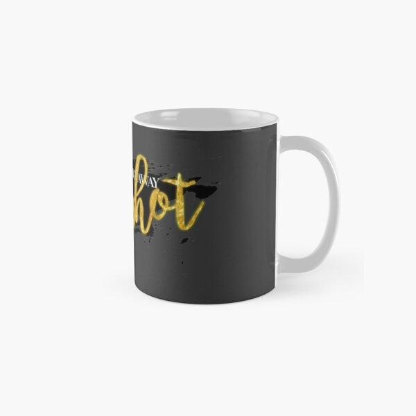 I Am Not Throwing Away My Shot Classic Mug