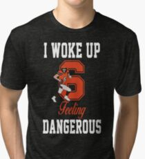 Baker Mayfield I Woke Up Feeling 6 Dangerous Tri-blend T-Shirt 4a4cc73fa