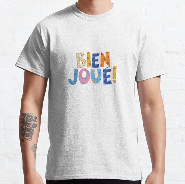 Bien Joué! Classic T-Shirt