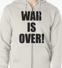 WAR IS OVER! Zipped Hoodie