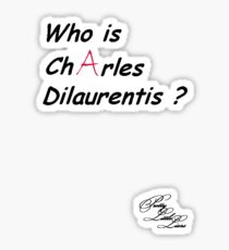 Who is Charles Dilaurentis ? Sticker