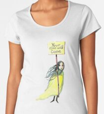 Your Time Will Come Women's Premium T-Shirt