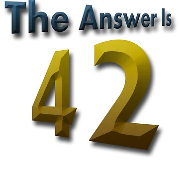 The Answer Is 42 by Reeses2150