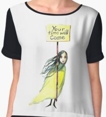 Your Time Will Come Chiffon Top