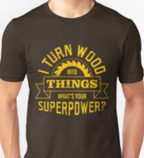 Camiseta ajustada Convierto la madera en cosas, ¿cuál es tu superpotencia?