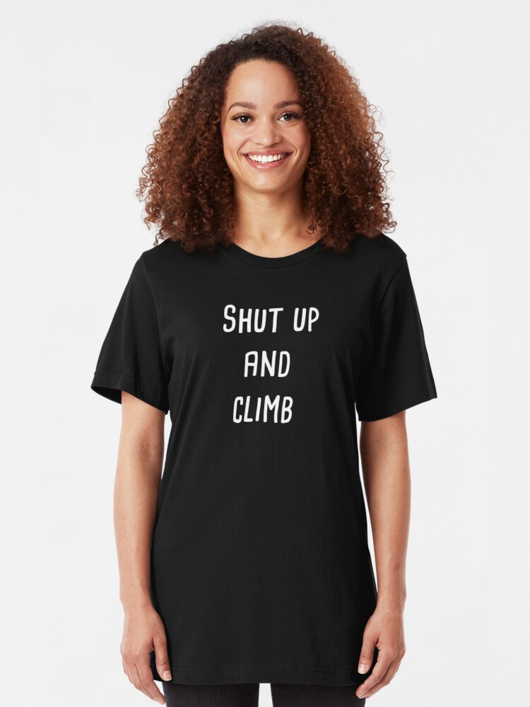 Alternate view of Shut up and climb Slim Fit T-Shirt
