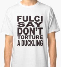 Fulci Say... Classic T-Shirt