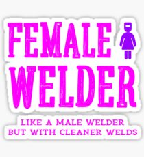 Funny Women Welder Girl Female Welding Cleaner Welds Gifts Sticker