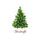 All is Bright Christmas Evergreen Tree by Ann Drake