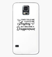 They told me I could be anything. So I became a disappointment Hülle & Skin für Samsung Galaxy