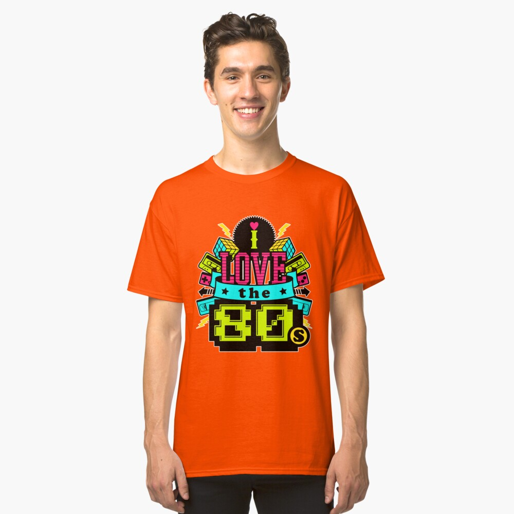 I Love The 80s Retro Throwback Classic T-Shirt Front