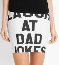 I laugh at dad jokes Mini Skirt
